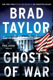 Ghosts of War - A Pike Logan Thriller ebook by Brad Taylor