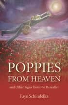 Poppies From Heaven ebook by Faye Schindelka