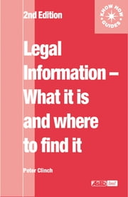 Legal Information: what it is and where to find it ebook by Peter Clinch