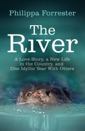 The River - A love story ebook by Philippa Forrester