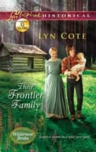 Their Frontier Family (Mills & Boon Love Inspired Historical) (Wilderness Brides, Book 1) ebook by Lyn Cote