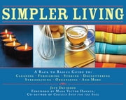 Simpler Living - A Back to Basics Guide to Cleaning, Furnishing, Storing, Decluttering, Streamlining, Organizing, and More ebook by Jeff Davidson, Mark Victor Hansen