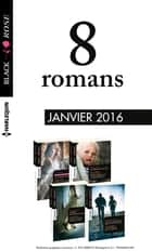 8 romans Black Rose (n°370 à 373 - janvier 2016) ebook by Collectif