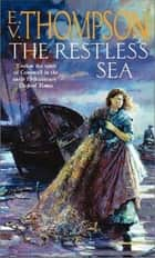 The Restless Sea - Number 1 in series ebook by E. V. Thompson