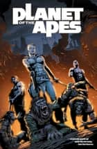 Planet of the Apes Vol. 5 ebook by Daryl Gregory, Carlos Magno