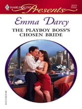 The Playboy Boss's Chosen Bride ebook by Emma Darcy