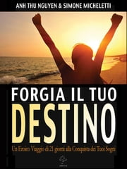 Forgia il tuo Destino ebook by Anh Thu Nguyen & Simone Micheletti