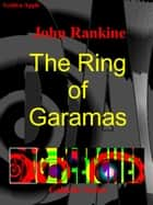 The Ring of Garamas ebook by John Rankine