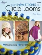 Learn New Stitches on Circle Looms ebook by Annie's