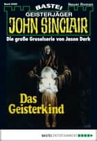 John Sinclair - Folge 0682 - Das Geisterkind ebook by Jason Dark