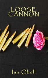 Loose Cannon ebook by Ian Okell