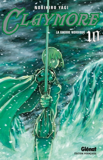 Claymore - Tome 10 - La guerre nordique ebook by Norihiro Yagi