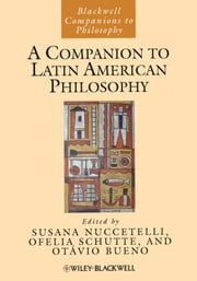 A Companion to Latin American Philosophy ebook by Susana Nuccetelli,Ofelia Schutte,Otávio Bueno