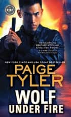 Wolf Under Fire ebook by Paige Tyler