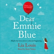 Dear Emmie Blue - The gorgeously funny and romantic love story everyone's talking about this summer 2020! audiobook by Lia Louis