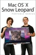 Mac OS X Snow Leopard Portable Genius ebook by Dwight Spivey