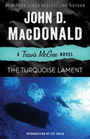 The Turquoise Lament - A Travis McGee Novel ebook by Kobo.Web.Store.Products.Fields.ContributorFieldViewModel