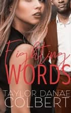 Fighting Words ebook by Taylor Danae Colbert