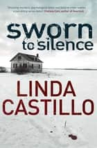 Sworn to Silence: A Kate Burkholder Novel 1 ebook by Linda Castillo