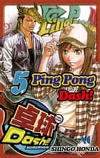 Ping Pong Dash! - Volume 5 ebook by Shingo Honda