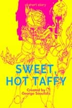 Sweet, Hot Taffy ebook by George Saoulidis