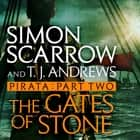 Pirata: The Gates of Stone - Part two of the Roman Pirata series audiobook by Simon Scarrow