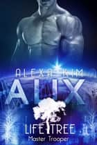 Alix (Life Tree - Master Trooper) Band 8 eBook by