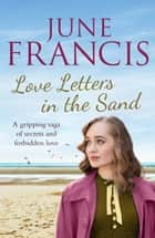 Love Letters in the Sand - A family saga set in 1950s Liverpool ebook by June Francis