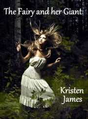 The Fairy and her Giant ebook by Kristen James
