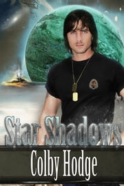 Star Shadows ebook by Cindy Holby writing as Colby Hodge