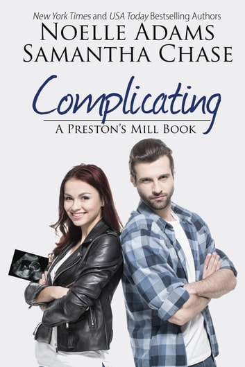 Complicating - Preston's Mill, #3 ebook by Noelle Adams,Samantha Chase