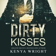 Dirty Kisses audiobook by Kenya Wright, Ellis Evans