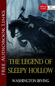 THE LEGEND OF SLEEPY HOLLOW Popular Classic Literature [with Audiobook Links] ebook by Washington Irving