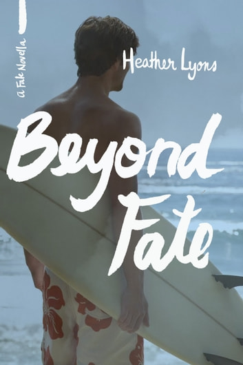 Beyond Fate ebook by Heather Lyons