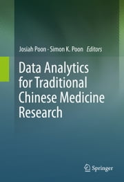 Data Analytics for Traditional Chinese Medicine Research ebook by Josiah Poon,Simon K. Poon