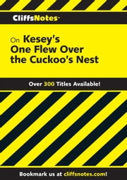 CliffsNotes on Kesey's One Flew Over the Cuckoo's Nest ebook by Bruce E Walker
