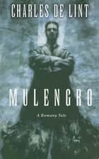 Mulengro ebook by Charles de Lint