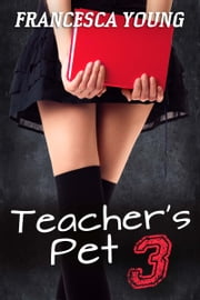 Teacher's Pet: Filled by the Fraternity (School of Submission Gangbang) ebook by Francesca Young