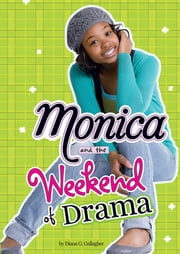 Monica and the Weekend of Drama ebook by Diana G Gallagher