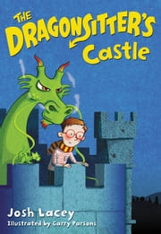 The Dragonsitter's Castle ebook by Josh Lacey,Garry Parsons