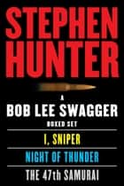 A Bob Lee Swagger eBook Boxed Set ebook by Stephen Hunter