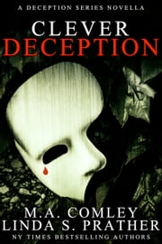 Clever Deception - Introductory novella ebook by M A Comley, Linda S Prather