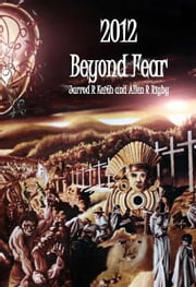 2012 Beyond Fear ebook by Jarrod R. Keith