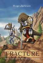 Fracture ebook by Hugo Jackson