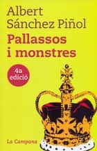 Pallassos i monstres ebook by Albert Sánchez Piñol
