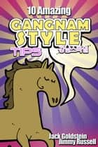 10 Amazing Gangnam Style Tips ebook by Jack Goldstein