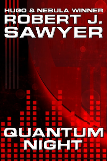 Quantum Night ebook by Robert J. Sawyer
