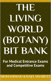 The Living World (Botany) Bit Bank ebook by Mohmmad Khaja Shareef