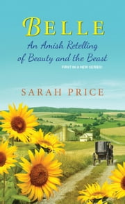 Belle - An Amish Retelling of Beauty and the Beast ebook by Kobo.Web.Store.Products.Fields.ContributorFieldViewModel