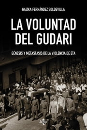 La voluntad del Gudari ebook by Gaizka Fernández Soldevilla